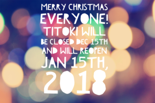 Titoki Christmas Closure | December 15th - January 15th, 2018