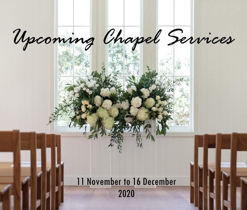 Chapel Services - 11 November to 16 December 2020